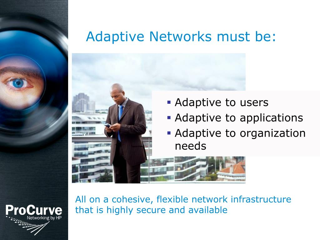 Adaptive Networks must be: