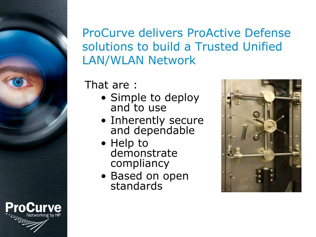 ProCurve delivers ProActive Defense solutions to build a Trusted Unified LAN/WLAN Network