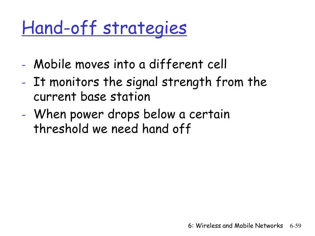 Hand-off strategies