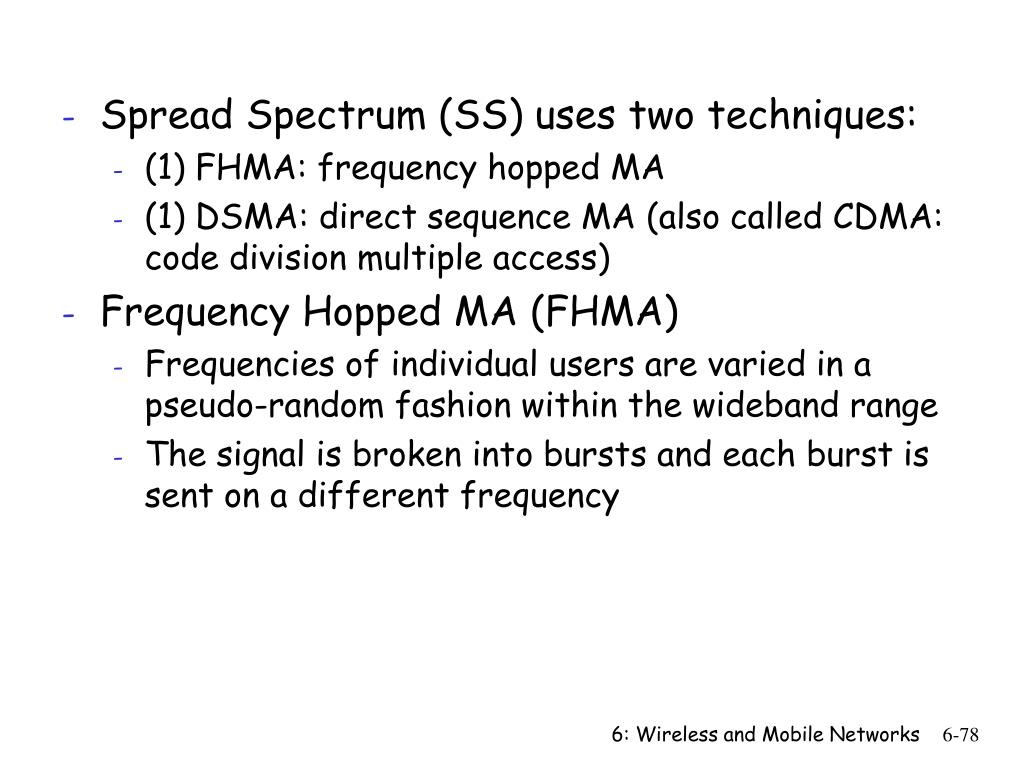 Spread Spectrum (SS) uses two techniques: