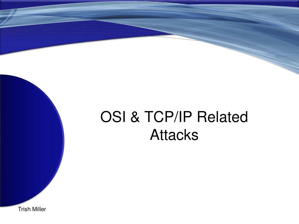 OSI & TCP/IP Related Attacks