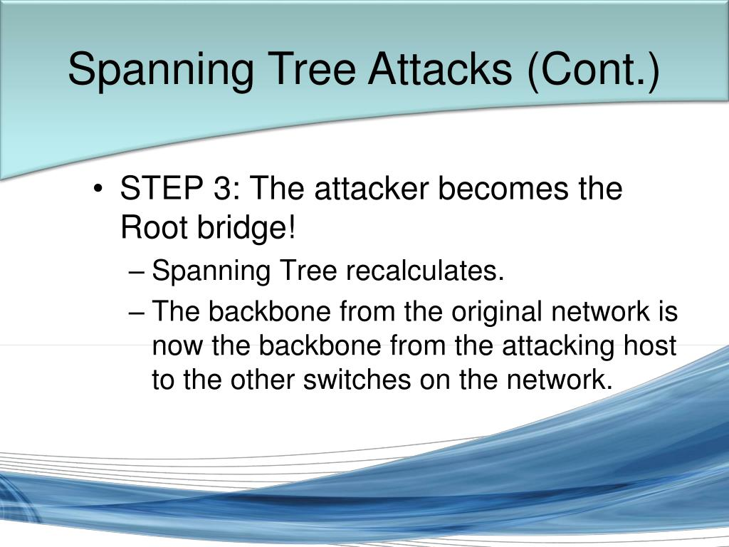 Spanning Tree Attacks (Cont.)
