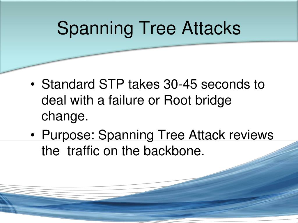 Spanning Tree Attacks