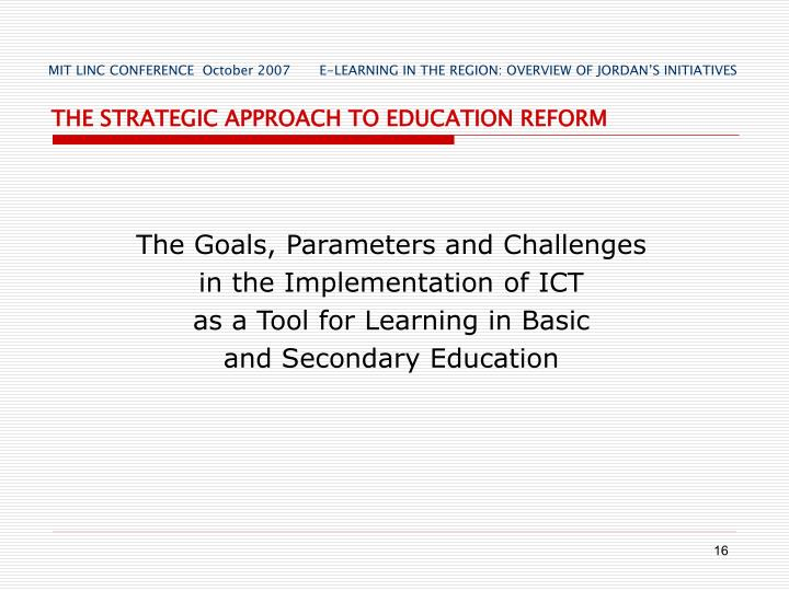 MIT LINC CONFERENCE  October 2007       E-LEARNING IN THE REGION: OVERVIEW OF JORDANS INITIATIVES