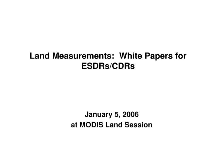 Land measurements white papers for esdrs cdrs