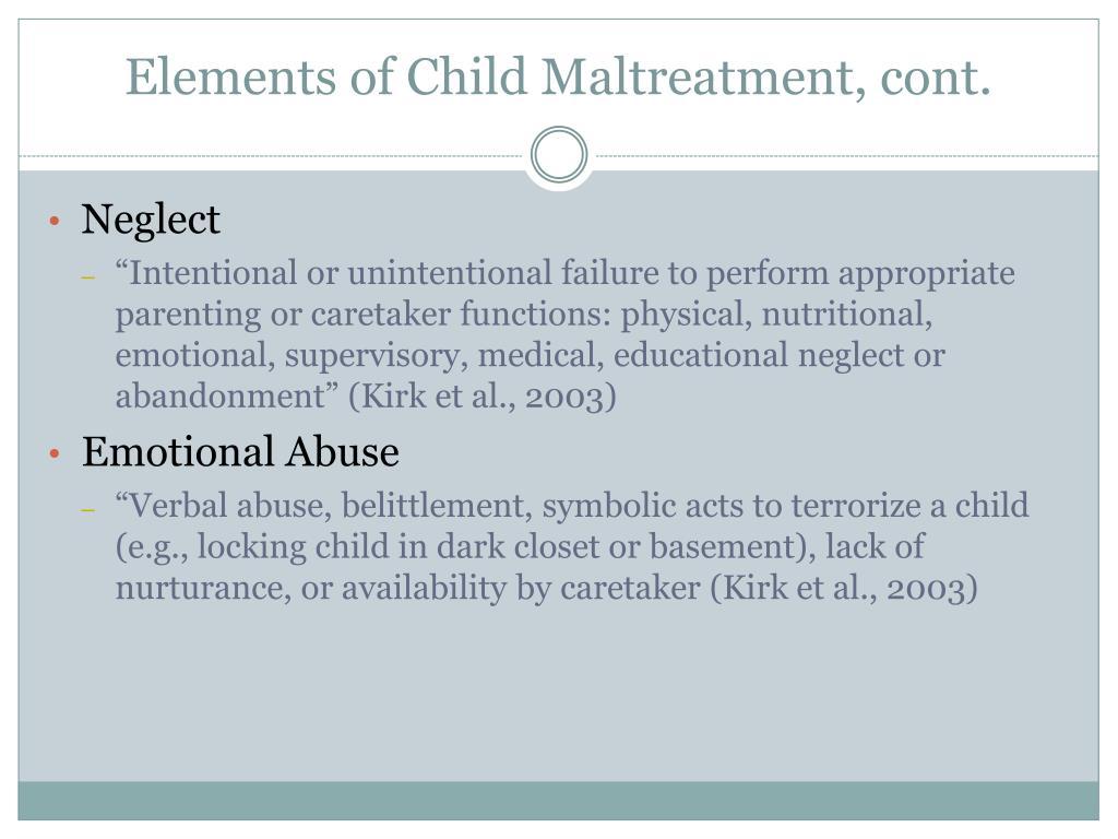 Elements of Child Maltreatment, cont.