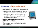 detection who performs it
