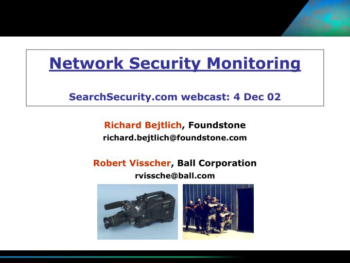 Network security monitoring searchsecurity com webcast 4 dec 02