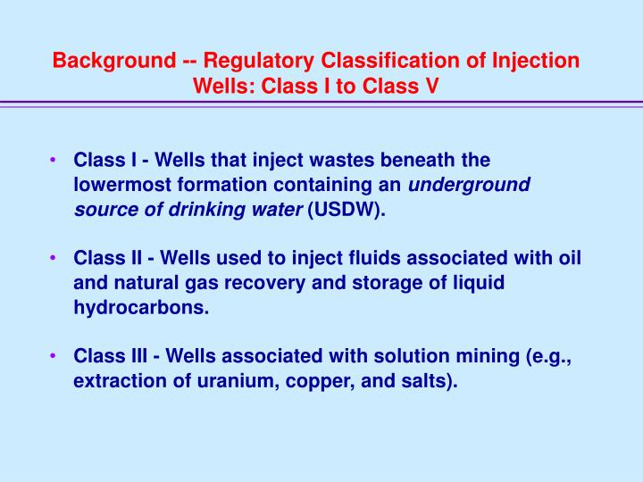 Background -- Regulatory Classification of Injection Wells: Class I to Class V