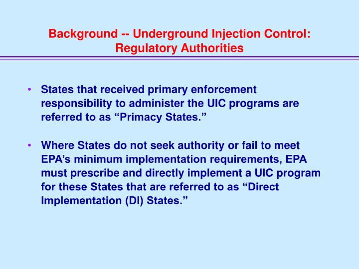 Background -- Underground Injection Control: Regulatory Authorities
