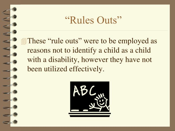"""""""Rules Outs"""""""