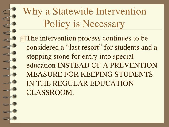 Why a Statewide Intervention Policy is Necessary