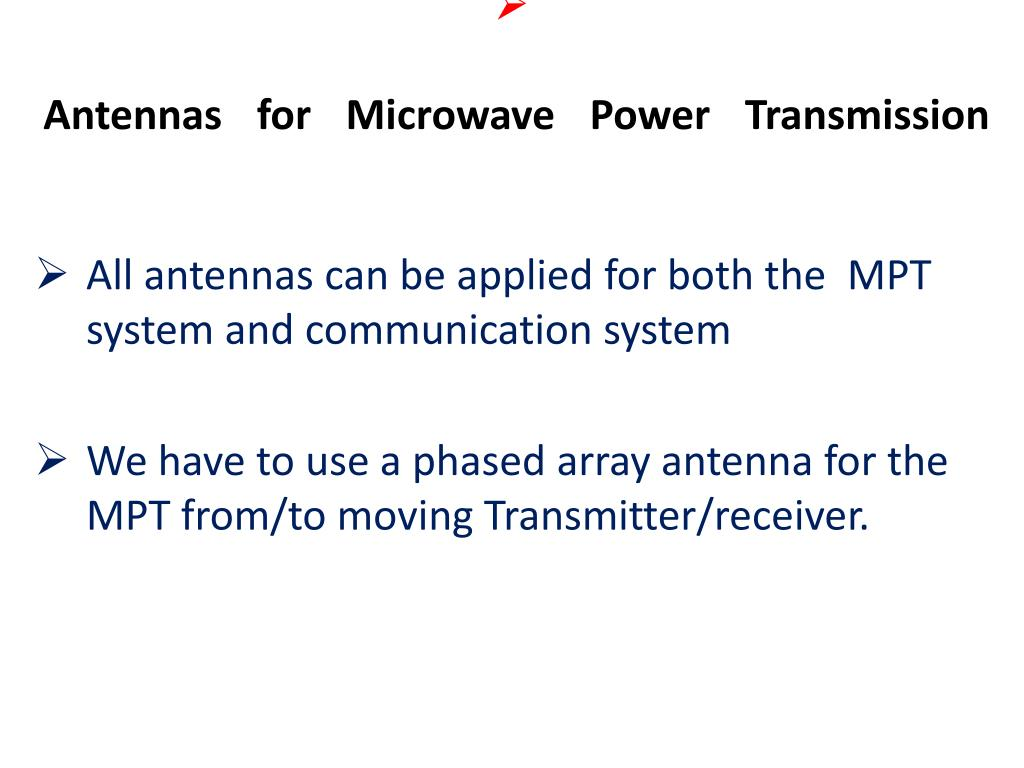 Antennas for Microwave Power Transmission