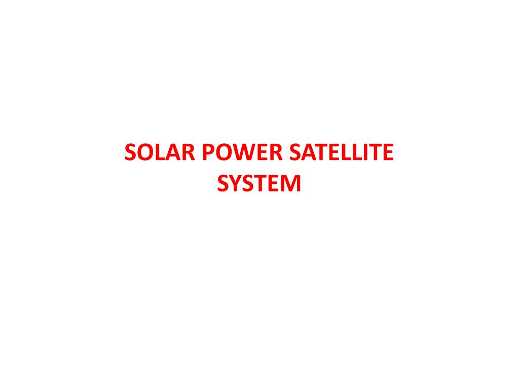 SOLAR POWER SATELLITE SYSTEM