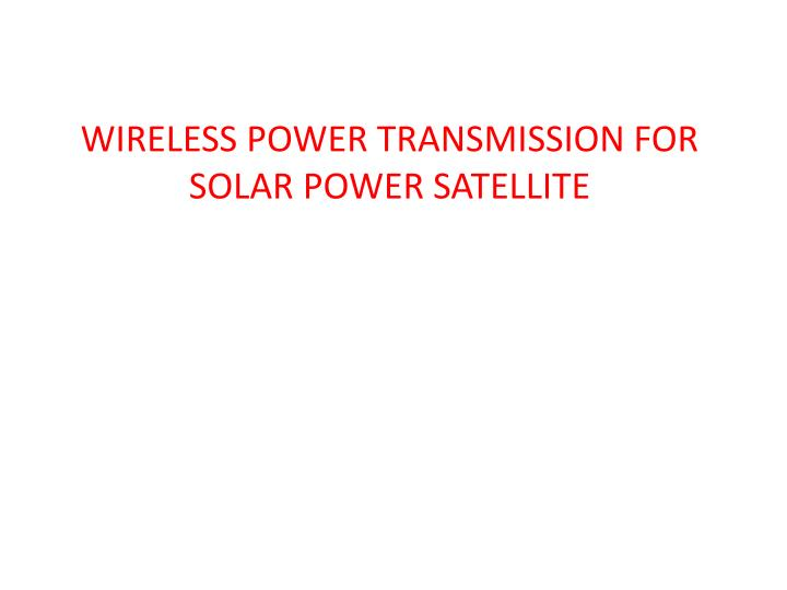 Wireless power transmission for solar power satellite l.jpg