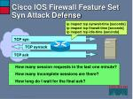 cisco ios firewall feature set syn attack defense