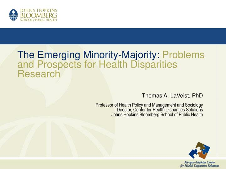 the emerging minority majority problems and prospects for health disparities research