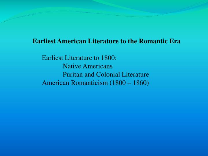 Earliest American Literature to the Romantic Era