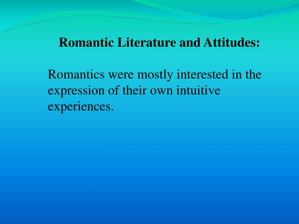 Romantic Literature and Attitudes: