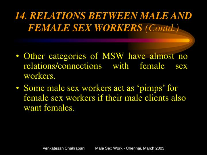 14. RELATIONS BETWEEN MALE AND FEMALE SEX WORKERS