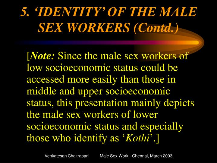 5. 'IDENTITY' OF THE MALE SEX WORKERS (Contd.)