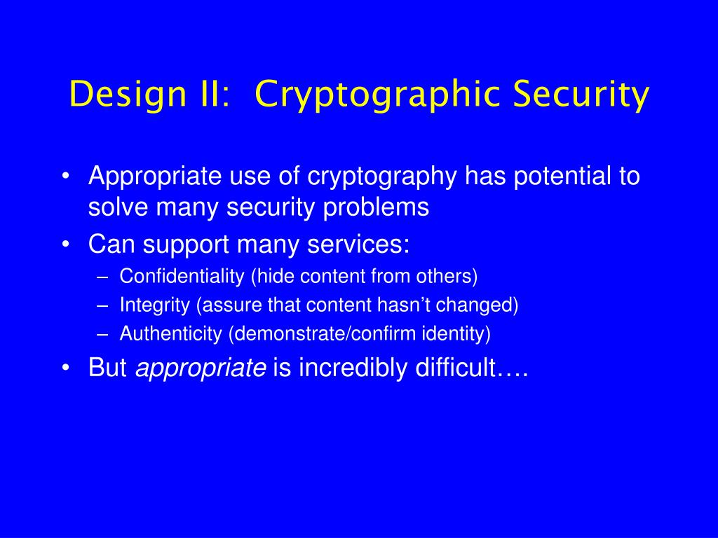 Design II:  Cryptographic Security