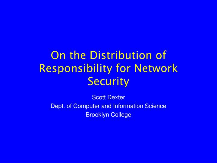 On the distribution of responsibility for network security