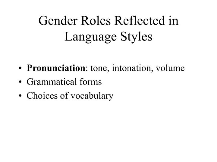 Gender Roles Reflected in Language Styles