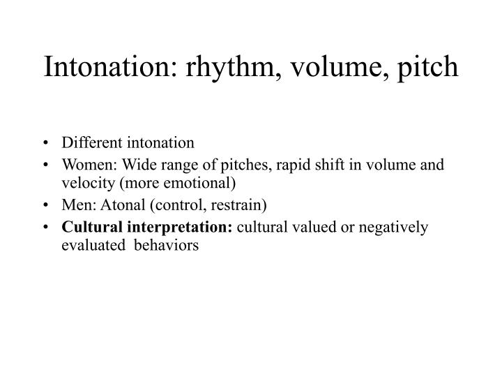 Intonation: rhythm, volume, pitch