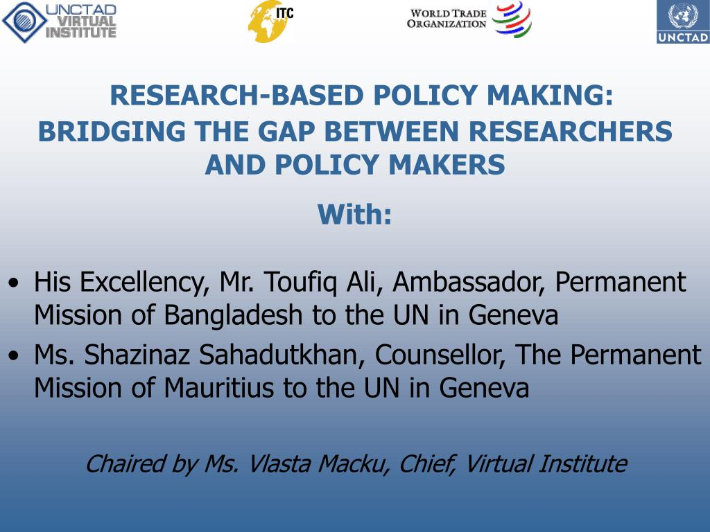 RESEARCH-BASED POLICY MAKING: