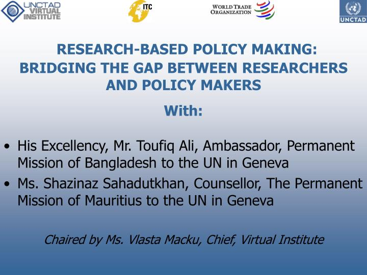 Research based policy making bridging the gap between researchers and policy makers with