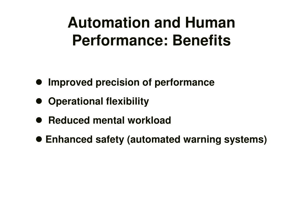Automation and Human Performance: Benefits