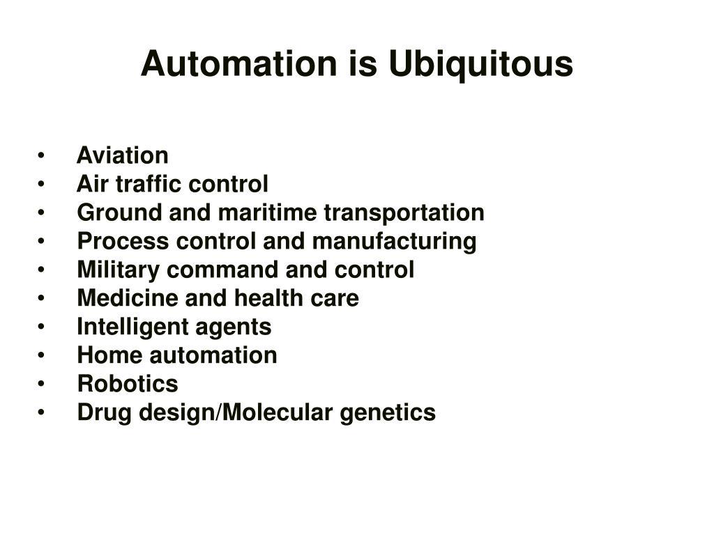 Automation is Ubiquitous