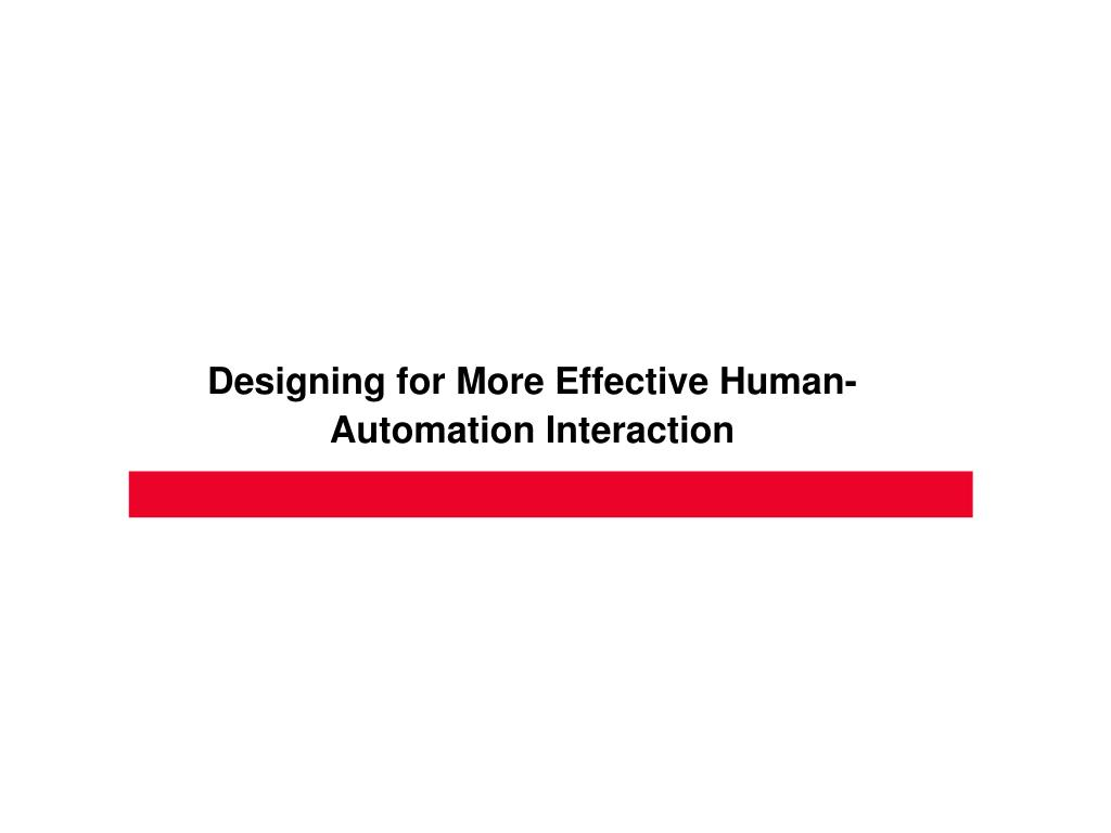Designing for More Effective Human-Automation Interaction