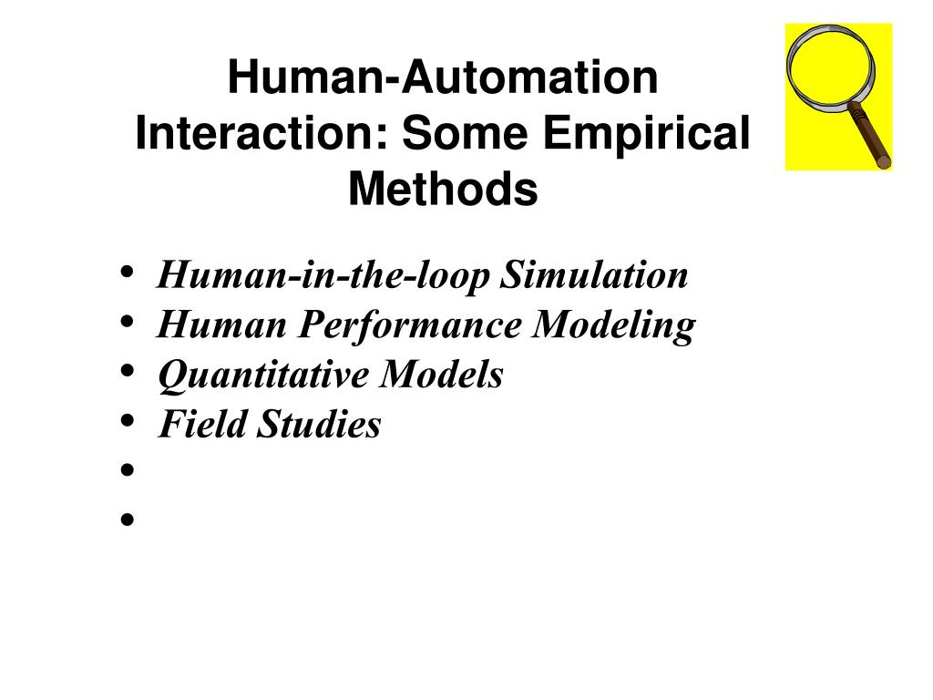 Human-Automation Interaction: Some Empirical Methods