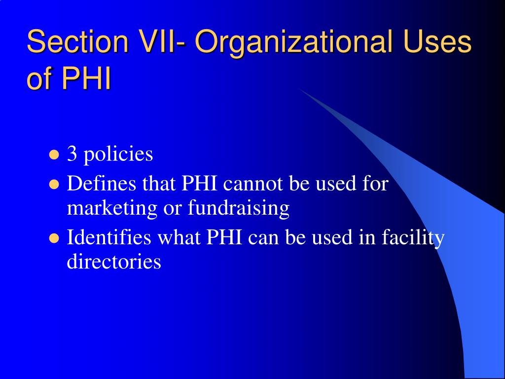 Section VII- Organizational Uses of PHI
