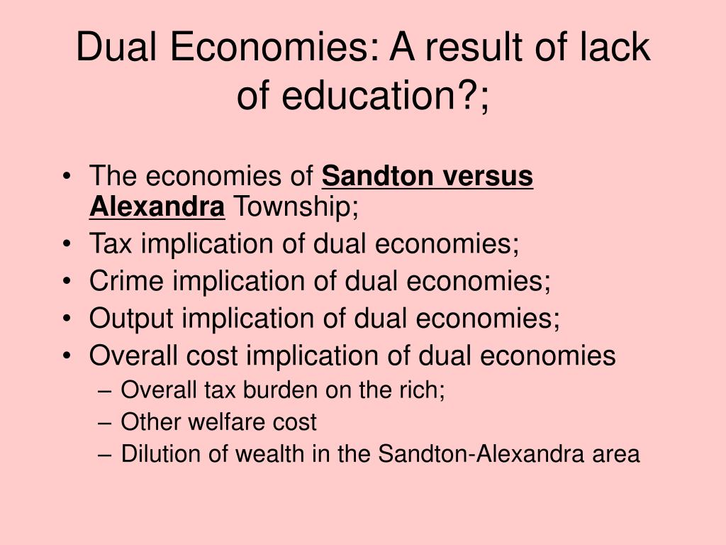 Dual Economies: A result of lack of education?;