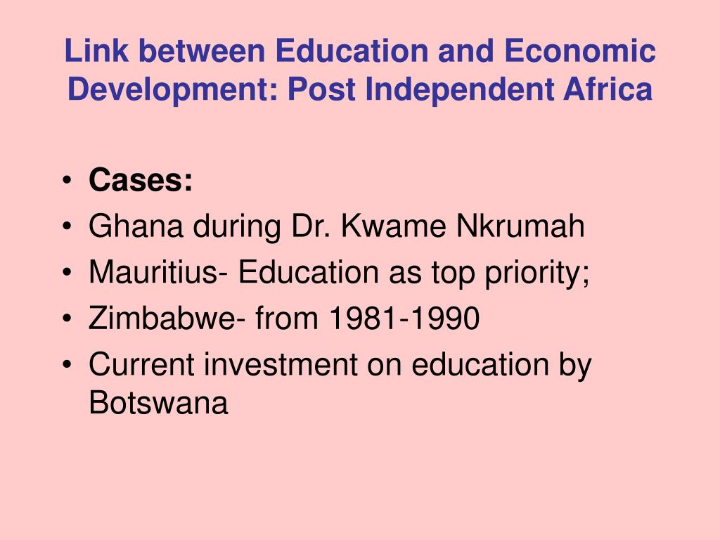 Link between Education and Economic Development: Post Independent Africa