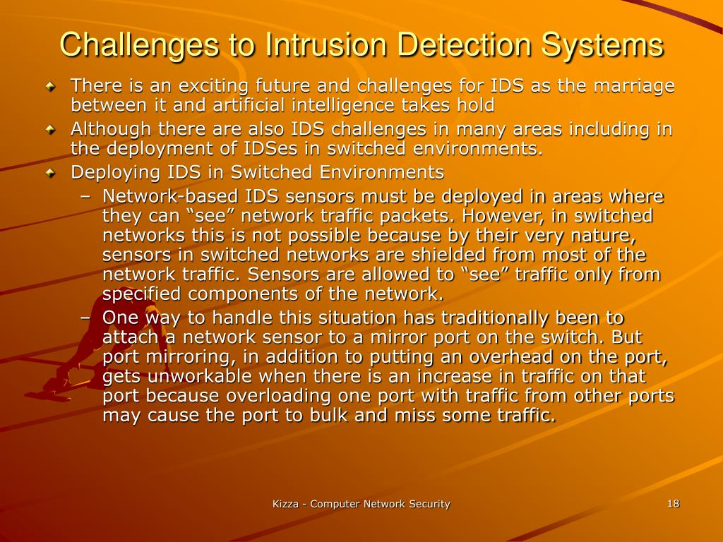 Challenges to Intrusion Detection Systems
