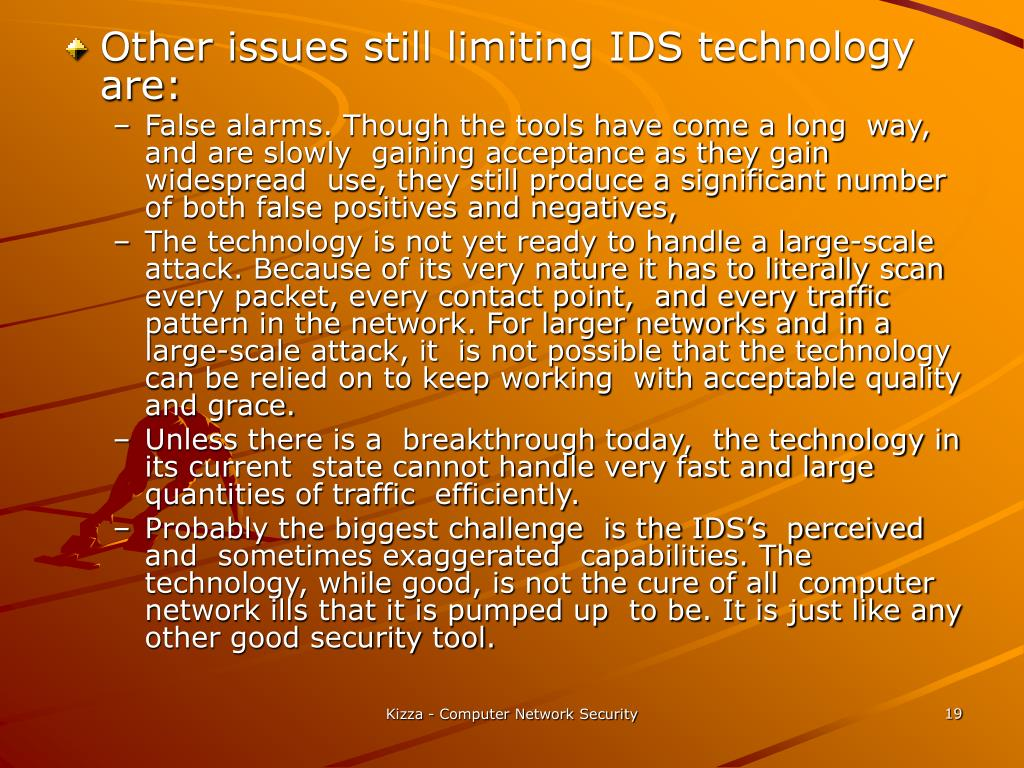 Other issues still limiting IDS technology are: