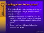 unplug power from system