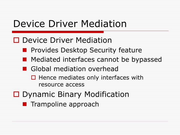 Device Driver Mediation