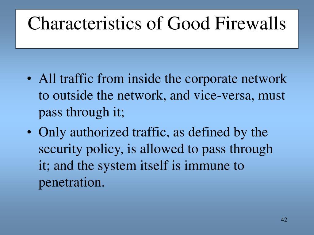 Characteristics of Good Firewalls