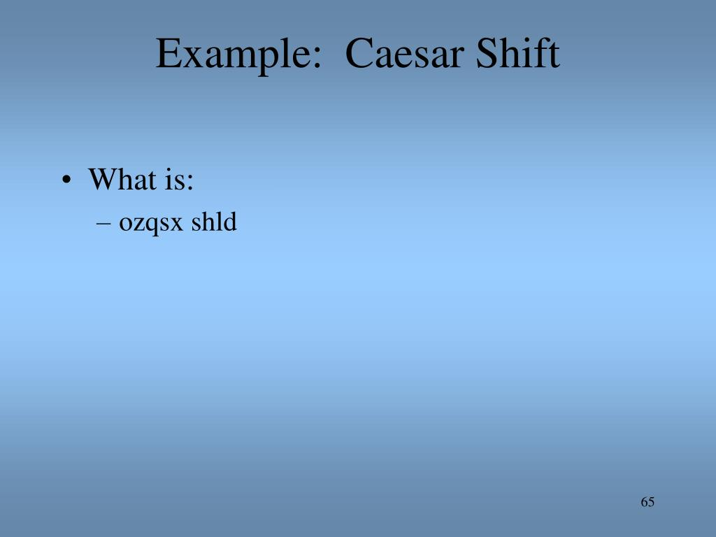 Example:  Caesar Shift