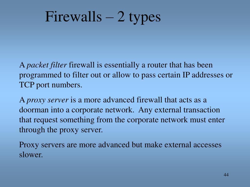 Firewalls – 2 types