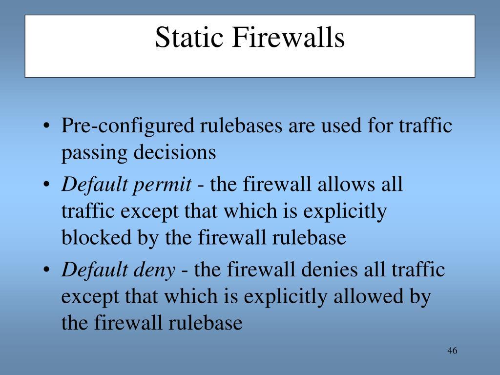 Static Firewalls