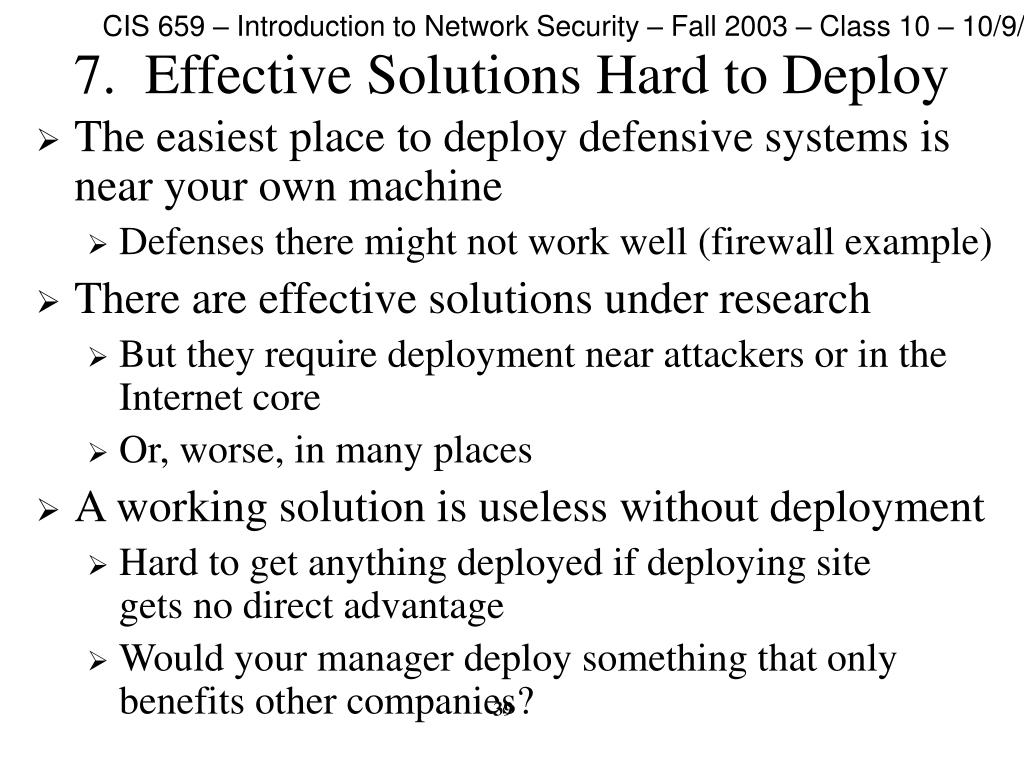 7.  Effective Solutions Hard to Deploy