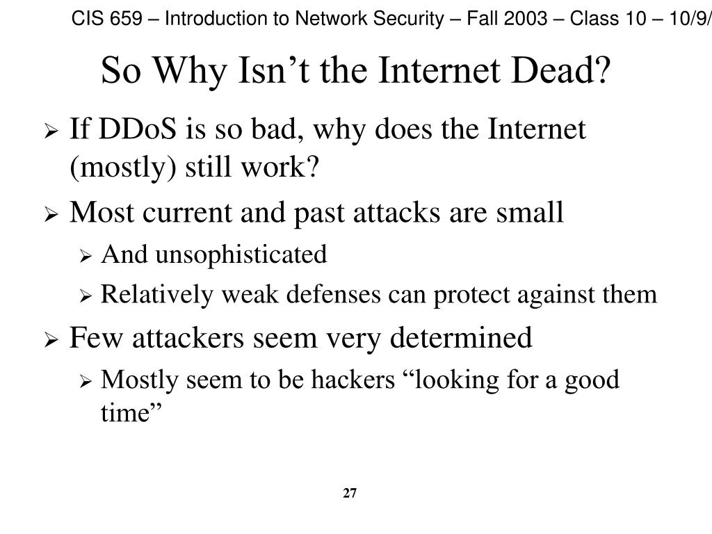 So Why Isn't the Internet Dead?