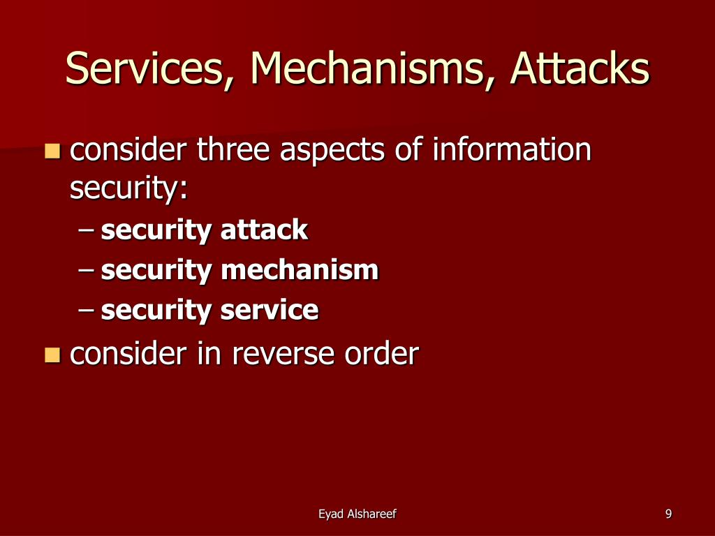 Services, Mechanisms, Attacks