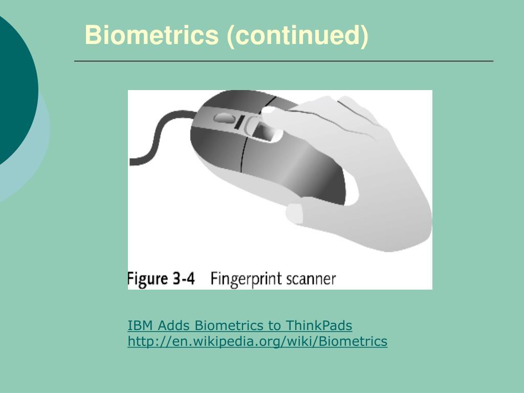 Biometrics (continued)